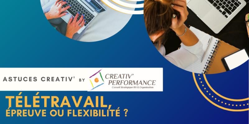 Télétravail, épreuve ou flexibilité ?