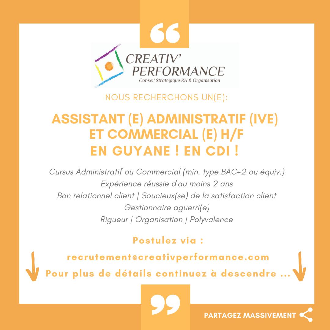 Poste: Assistant(e) Administratif(ve) et Commercial(e) Envoyez votre candidature à recrutement@creativperformance.com
